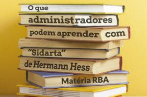 O que administradores podem aprender com Sidarta, de Hermann Hesse.