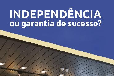Read more about the article Independência ou garantia de sucesso?