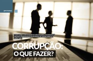Corrupção: o que fazer?
