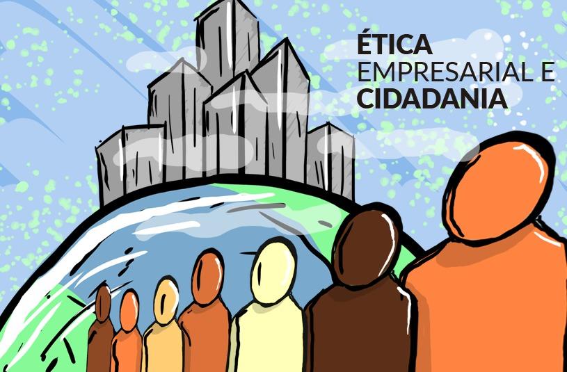 Ética empresarial e cidadania
